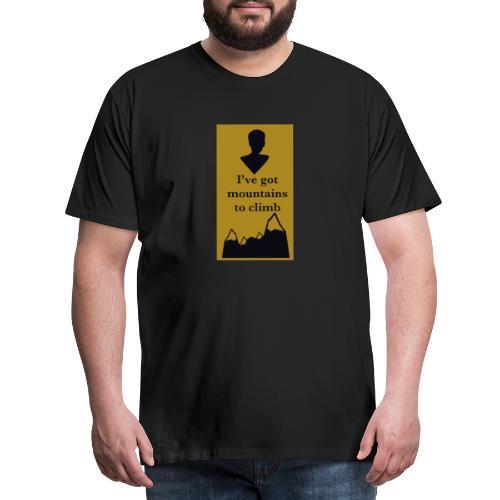 Mountains to climb - Men's Premium T-Shirt