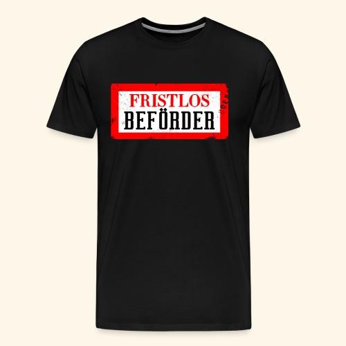 fristlosbefoerdert - Männer Premium T-Shirt