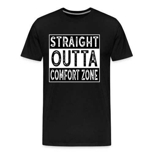 Straight Outta Comfort Zone - Männer Premium T-Shirt
