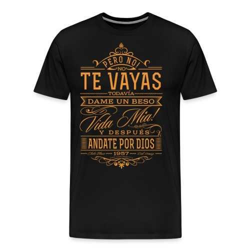 Andate por dios - Men's Premium T-Shirt