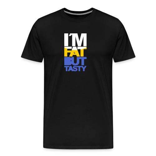 I´m fat but tasty - Camiseta premium hombre