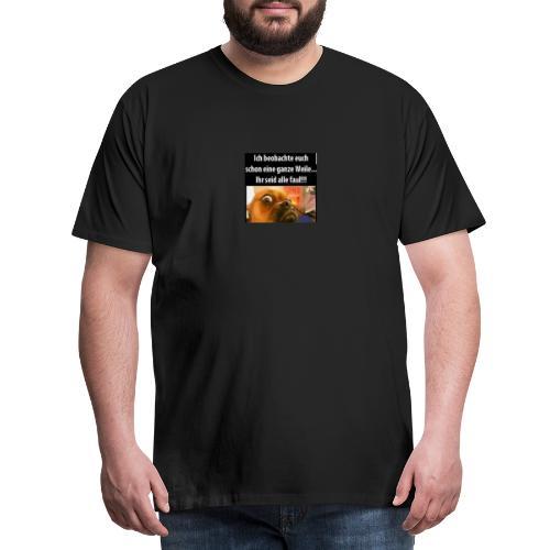 Ich beobachte euch - Männer Premium T-Shirt