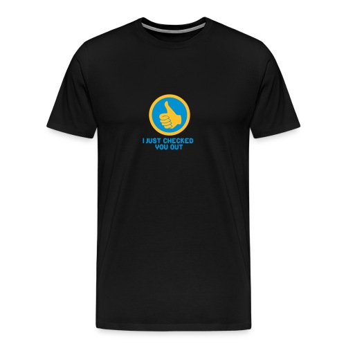 I just checked you out - Mannen Premium T-shirt