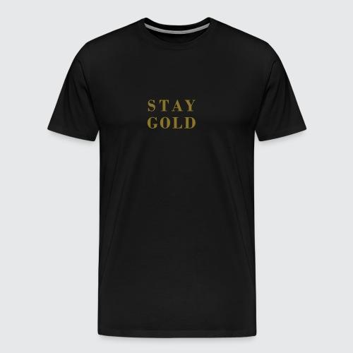 stay gold - Männer Premium T-Shirt