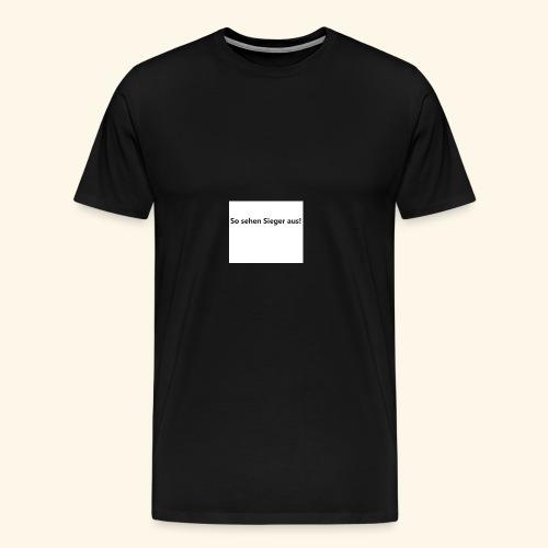 So sehen Sieger aus - Text - Männer Premium T-Shirt