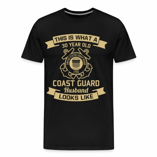 This Is What A 30 Year Old Coast Guard Husband - Männer Premium T-Shirt