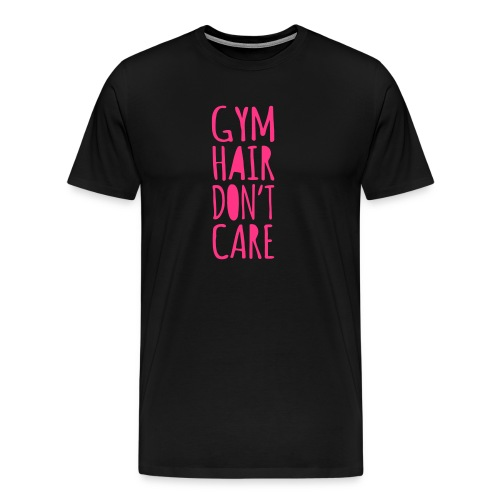 Gym Hair, Don't Care - Männer Premium T-Shirt
