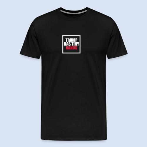 Trump has tiny hands - Männer Premium T-Shirt