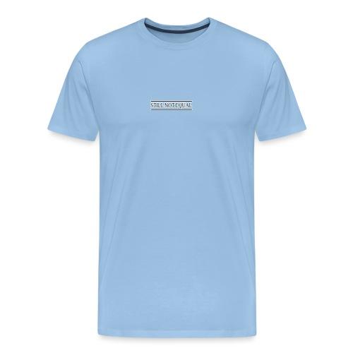 =ITY STILL NOT EQUAL - Men's Premium T-Shirt