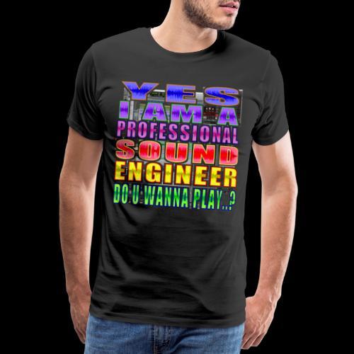 YES PRO STUDIO ENGINEER tshirt 001 - Men's Premium T-Shirt
