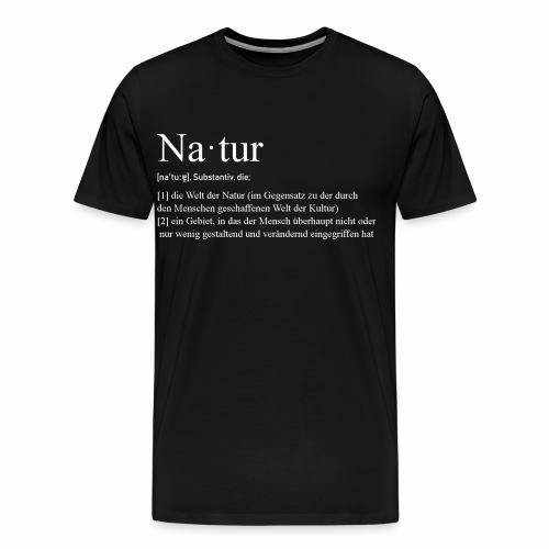 Natur Definition - Männer Premium T-Shirt