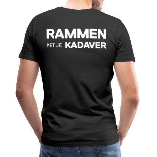 Rammen met je kadaver clean - Mannen Premium T-shirt