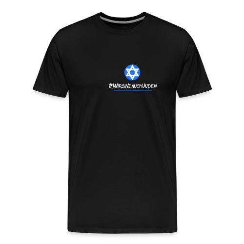 Wir sind auch Juden - Männer Premium T-Shirt