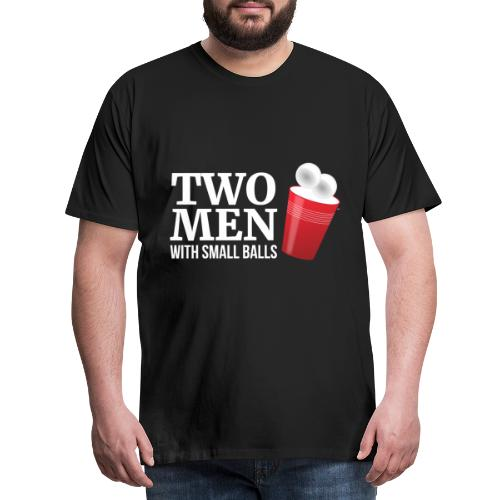 Two men with small balls - Bier pong champion - Männer Premium T-Shirt