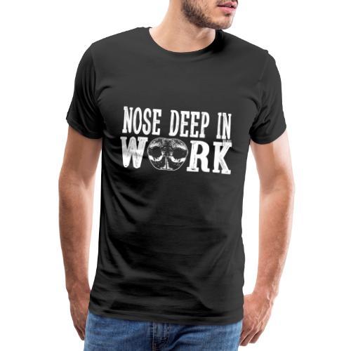 Nose Deep in Work - Miesten premium t-paita