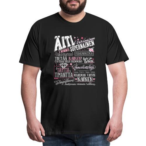 Äiti ja Mummo - Miesten premium t-paita