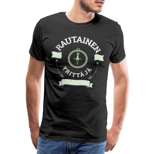 Rautainen Yrittäjä - Miesten premium t-paita
