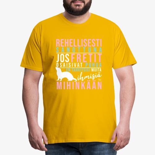 Fretit Puhuisivat II - Miesten premium t-paita