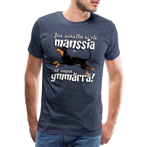Manssi Ymmärrä - Miesten premium t-paita
