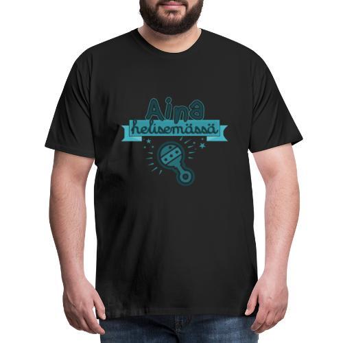 Aina Helisemässä Tumma - Miesten premium t-paita
