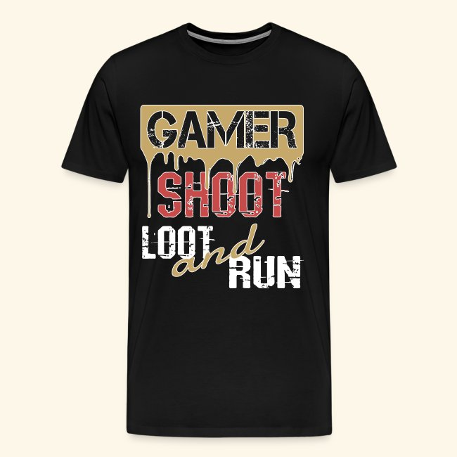 Gamer Spruch Shoot Loot and Run - zocken & gaming