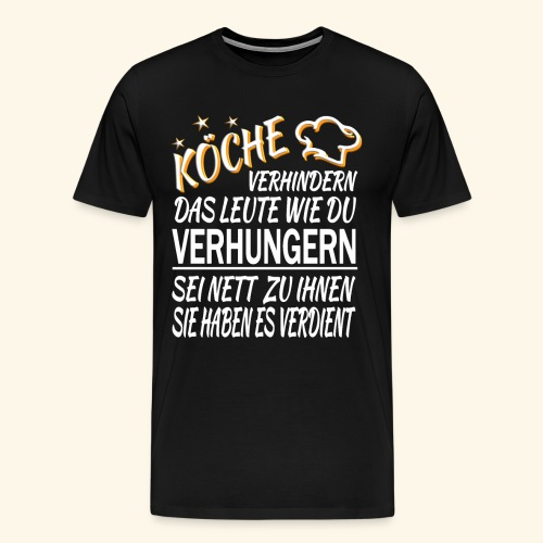 Koch Köche Lustiger Cooler Spruch Geschenk Küche - Männer Premium T-Shirt