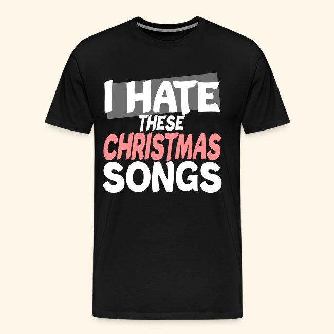 i hate chirtsmas songs Anti Weihnachten ich Hasse