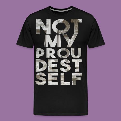 NOT MY PROUDEST SELF - Maglietta Premium da uomo