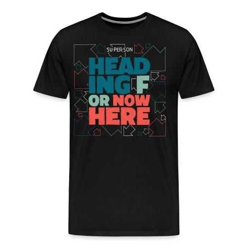 Heading For Nowhere - Herre premium T-shirt