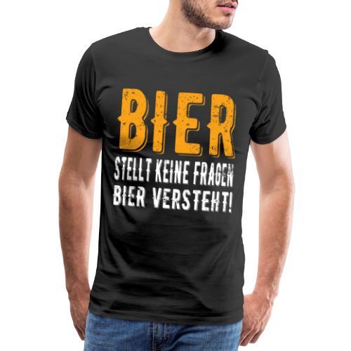 Bier stellt keine Fragen Bier verteht Vintage - Männer Premium T-Shirt
