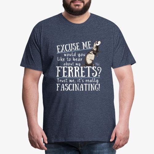 Excuse my Ferrets IV - Miesten premium t-paita