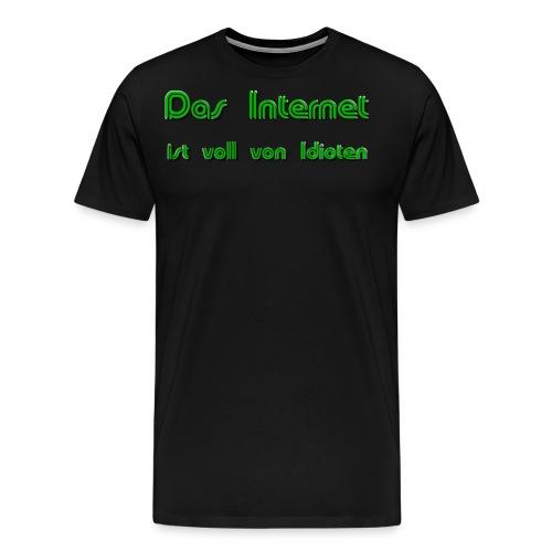 Das Internet (Idioten) - Männer Premium T-Shirt
