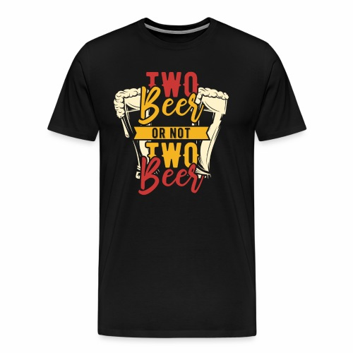 Two Beer - Männer Premium T-Shirt