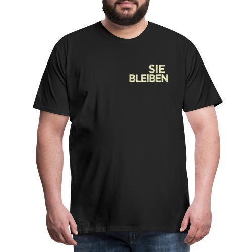 SIE BLEIBEN hell - Männer Premium T-Shirt