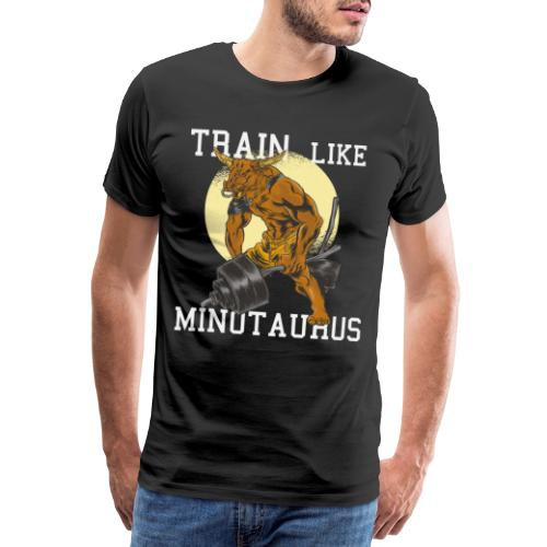 Train like Minotaurus Cooles Training Shirt - Männer Premium T-Shirt