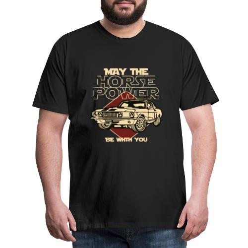 Auto - May the Horse Power be with you - Männer Premium T-Shirt