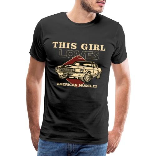 This girl loves American Muscles - Männer Premium T-Shirt