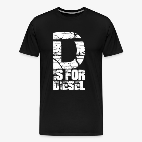 D is for Diesel I Dieselholics - Männer Premium T-Shirt