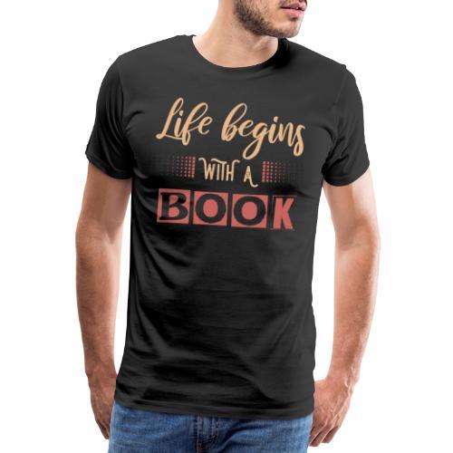 0018 Life begins with a book bookrebels book - Men's Premium T-Shirt