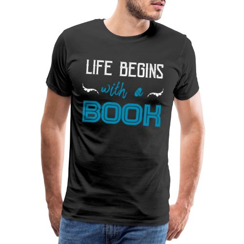 0014 Life begins with a book to read - Men's Premium T-Shirt