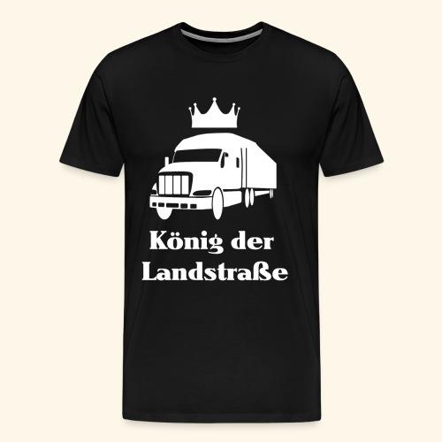 König der Landstrasse - Männer Premium T-Shirt