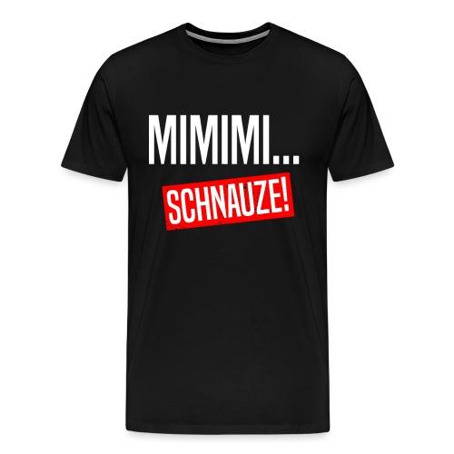 Mimimi Schnauze Halts Maul Lustige Sprüche - Männer Premium T-Shirt