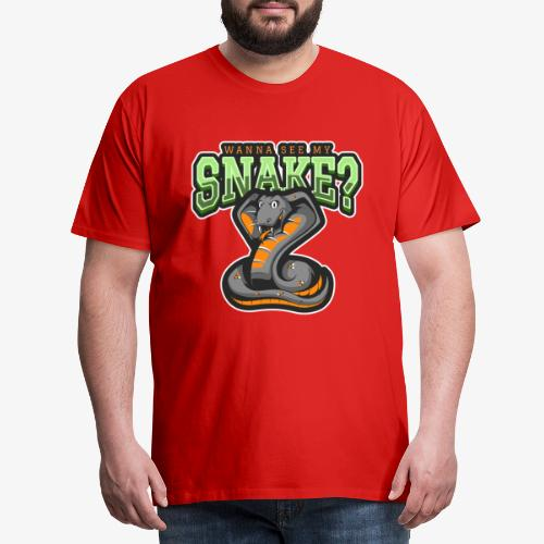 Wanna see my Snake III - Miesten premium t-paita