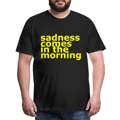 sadness comes in the morning_gelb - Männer Premium T-Shirt