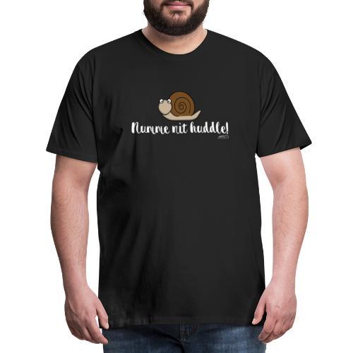 Numme nit huddle - Männer Premium T-Shirt