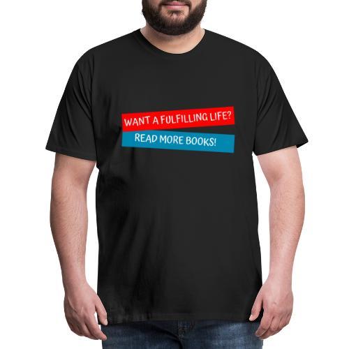 1024 A fulfilled life? Read more books! - Men's Premium T-Shirt