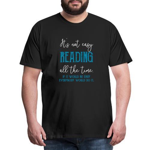 0151 It's not always easy to read - Men's Premium T-Shirt