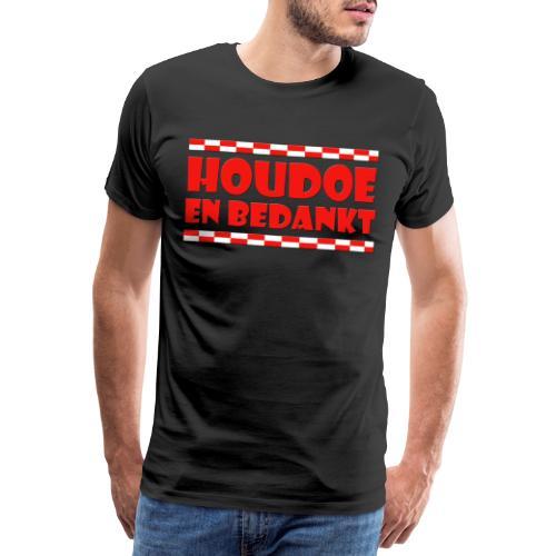 Houdoe en bedankt (met vlag) - Mannen Premium T-shirt