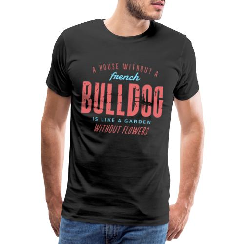 A house without a french bulldog is like ... - Men's Premium T-Shirt