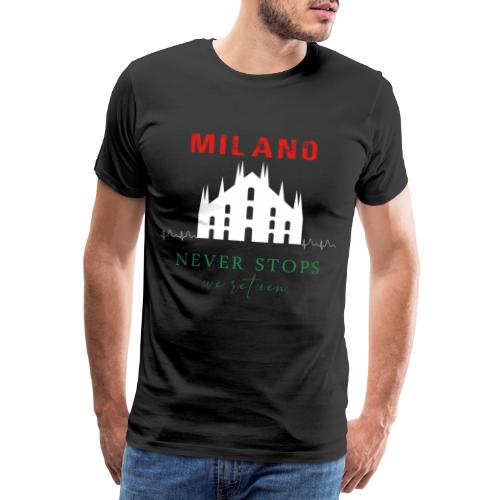 MILAN NEVER STOPS T-SHIRT - Men's Premium T-Shirt